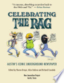 Celebrating The Rag  Austin s Iconic Underground Newspaper