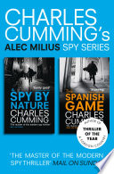 Alec Milius Spy Series Books 1 and 2: A Spy By Nature, The Spanish Game Classic Alex Milius Novels Also Offering Readers A