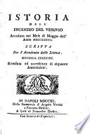 Istoria dell incendio del Vesuvio accaduto nel mese di maggio dell anno 1737  scritta per l Accademia delle scienze