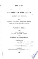The lives of celebrated architects  ancient and modern