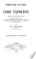 Commentaire analytique du code Napol  on  renfermant les principes g  n  raux du droit  les motifs de chaque article  les solutions motiv  es des questions auxquelles il donne lieu
