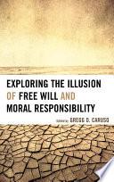 Ebook Exploring the Illusion of Free Will and Moral Responsibility Epub Gregg D. Caruso Apps Read Mobile