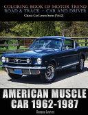 American Muscle Car 1962 1987