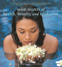 Asian Secrets of Health  Beauty and Relaxation