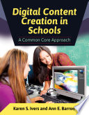 Digital Content Creation in Schools  A Common Core Approach