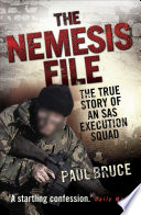The Nemesis File - The True Story of an SAS Execution Squad Brutal Truth Is The Act