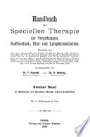 Handbuch der speciellen Therapie innerer Krankheiten: Bd. Vergiftungen; Stoffwechsel-, Blut-, und Lymphkrankheiten