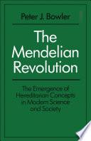 The Mendelian Revolution