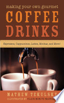 Making Your Own Gourmet Coffee Drinks Book PDF