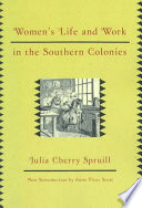 Women s Life and Work in the Southern Colonies
