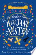 The Particular Charm of Miss Jane Austen Book PDF
