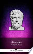 Delphi Complete Works of Xenophon  Illustrated