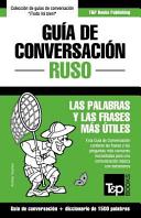 Guia de Conversacion Espanol Ruso y Diccionario Conciso de 1500 Palabras