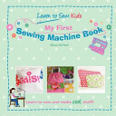My First Sewing Machine Book