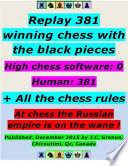 Replay 381 Winning Chess With the Black Pieces   High Chess Software   0   Human   381     All the Chess Rules