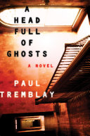 A Head Full of Ghosts by Paul Tremblay