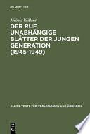 Der Ruf, unabhängige Blätter der jungen Generation (1945–1949)