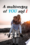 A Multiverses Of You And I