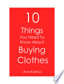 10 Things You Need To Know About Buying Clothes