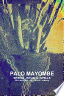 PALO MAYOMBE SPIRITS   RITUALS   SPELLS PALO MAYOMBE   PALO MONTE   KIMBISA