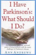 I Have Parkinson s  What Should I Do