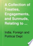 A Collection of Treaties  Engagements  and Sanads Relating to India and Neighbouring Countries