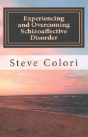 Experiencing And Overcoming Schizoaffective Disorder