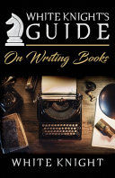 White Knight S Guide On Writing Books
