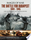 The Battle for Budapest 1944   1945