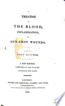 A treatise on the blood inflammation and gun shot wounds