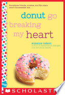Donut Go Breaking My Heart  A Wish Novel