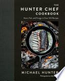 The Hunter Chef Cookbook Book PDF