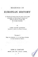 Readings in European History  From the breaking up of the Roman empire to the Protestant revolt