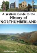 A Walkers Guide to the History of Northumberland