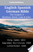 English Spanish German Bible The Gospels X Matthew Mark Luke John