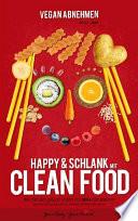 Vegan Abnehmen  Happy und schlank mit CLEAN FOOD