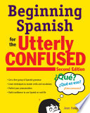 Beginning Spanish for the Utterly Confused  Second Edition