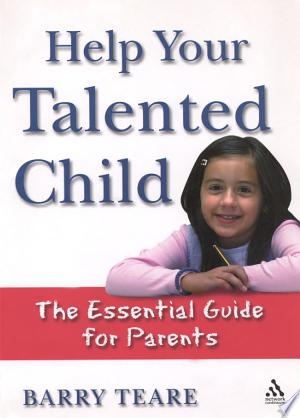 Help Your Talented Child: An Essential Guide for Parents - ISBN:9781855393516
