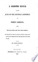 A Digested Manual of the Acts of the General Assembly of North Carolina