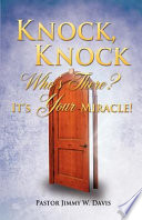 Knock Knock Who S There It S Your Miracle