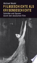 Filmgeschichte als Krisengeschichte