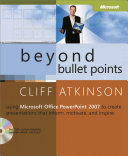 Beyond Bullet Points  Using Microsoft   Office PowerPoint   2007 to Create Presentations That Inform  Motivate  and Inspire