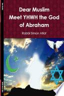Dear Muslim Meet YHWH The God of Abraham