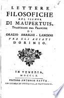 Lettere filosofiche del signor di Maupertuis  Traduzione dal francese di Orazio Arrighi Landini fra gli Agiati Dorinio