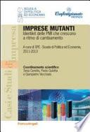 Imprese mutanti  Identikit delle PMI che crescono a ritmo di cambiamento