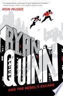 Ryan Quinn And The Rebel S Escape