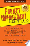 Project Management Essentials : make project management more easily understood....