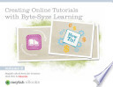 Creating Online Tutorials with Byte Syze Learning