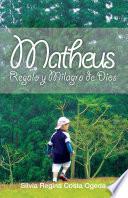 Matheus: Regalo y milagro de Dios