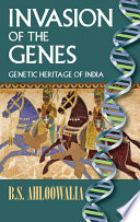Invasion Of The Genes Genetic Heritage Of India